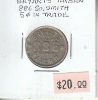Bryant's Tavern - 5 Cents in Trade - 886 So. Smith - Trade Token
