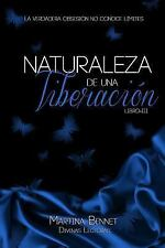 Naturaleza de una Obsesión: Naturaleza de una Liberación : Libro 3 by Martina...
