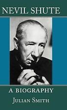 Nevil Shute : A Biography by Julian Smith (2002, Hardcover)