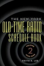 The New York Old-Time Radio Schedule Book - Volume 2, 1938-1945: By Keith D. Lee