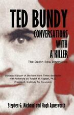 Ted Bundy: Conversations with a Killer: By Stephen G Michaud, Hugh Aynesworth
