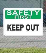 """SAFETY FIRST Keep Out - OSHA SIGN 10"""" x 14"""""""
