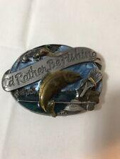 I'd Rather Be Fishing Belt Buckle Pewter Enamel Siskiyou 1985 Vintage
