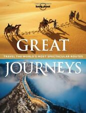 Great Journeys: Travel the World's Most Spectacular Routes (Lonely Planet. Gre,