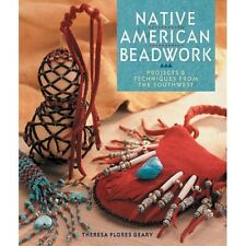 Native American Beadwork by Theresa Flores Geary