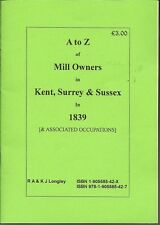Mill Owners etc in Kent, Surrey & Sussex [A-Z] Kelly's 1839