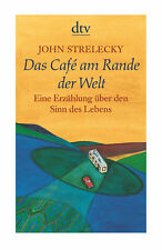 Das Café am Rande der Welt von John Strelecky (2007, Taschenbuch)