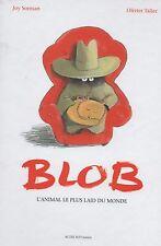 BLOB L'ANIMAL LE PLUS LAID DU MONDE - JOY SORMAN - OLIVIER TALLEC