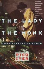 Vintage Departures: The Lady and the Monk : Four Seasons in Kyoto by Pico...