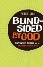 Blindsided by God : Disappointment, Suffering, and the Untamable Goodness of Go…