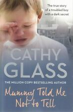 Mummy Told Me Not To Tell by Cathy Glass NEW