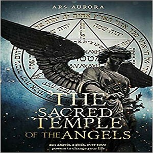 The sacred temple of angels: 224 angels, 2 gods, over 1000 powers