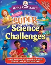 Janice VanCleave - Super Science Challenges!