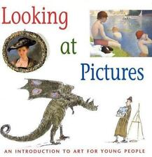 Looking at Pictures : An Introduction to Art for Young People by Joy Richardson