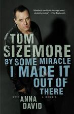 By Some Miracle I Made It Out of There : A Memoir by Tom Sizemore  Hardcover