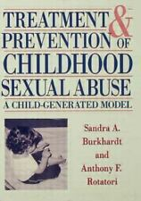 Treatment and Prevention of Childhood Sexual Abuse S Burkhardt 1995, Hardcover