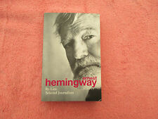 ernest hemingway by line selected journalism lrg p/b 2013