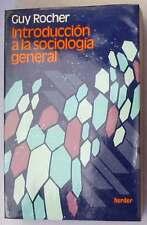 INTRODUCCIÓN A LA SOCIOLOGÍA GENERAL - GUY ROCHER - ED. HERDER 1979 - VER INDICE