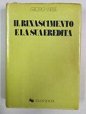 Weise IL RINASCIMENTO E LA SUA EREDITA' 1969 Napoli Liguori