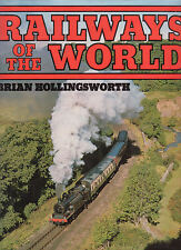 RAILWAYS OF THE WORLD Brian Hollingsworth **GOOD COPY**