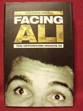Facing Ali : The Opposition Weighs In, 15 Fighters/Stories by Stephen Brunt 2002