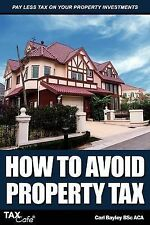 How to Avoid Property Tax by Carl Bayley (Paperback, 2005)