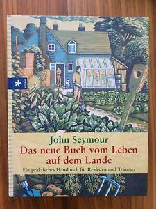 Das neue Buch vom Leben auf dem Lande von John Seymour