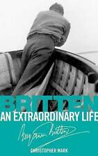 Britten: An Extraordinary Life by Christopher Mark (Paperback, 2013) NEW !!!