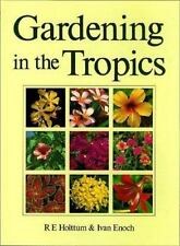 Gardening in the Tropics by R.E. Holttum and Ivan Enoch (1992, Hardcover)