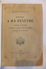 Voyage à ma Fenêtre Arsène Houssaye 1860 Venise Pays des Tulipes Paradis