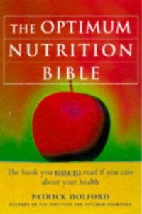 The OPTIMUM NUTRITION BIBLE. by Holford, Patrick Hardback Book The Cheap Fast