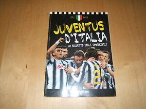 JUVENTUS D'ITALIA=LO SCUDETTO DEGLI INVINCIBILI=2011-2012=GAZZETTA DELLO SPORT