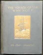 Charcot, Dr. Jean.  The Voyage of the 'Why Not?' in the Antarctic. 1st Edition