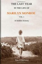 The Last Year In The Life Of Marilyn Monroe: Volume 1 NEW BOOK