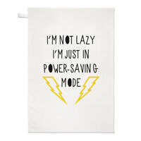I'm Not Lazy I'm Just In Power Saving Mode Tea Towel Dish Cloth - Funny