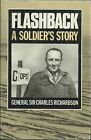Flashback: A Soldier's Story by General Sir Charles Richardson