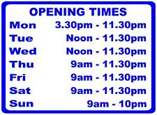 Shop, Garage, Pub etc door / window show Opening Times with this sticker sign S1