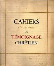 CAHIERS CLANDESTINS DU TEMOIGNAGE CHRETIEN I