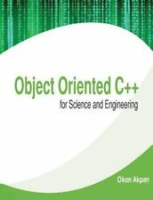 Object Oriented C++ for Science and Engineering by Okon Akpan (2014, Paperback)