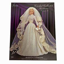 Crochet Doll Dress Pattern 1956 Grace Kelley Wedding Dress Bridal Gown Bride