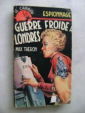 Max Théron - Guerre froide à Londres - Espionnage Le caribou