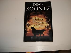 The Darkest Evening of the Year by Dean Koontz (2007, Hardcover)