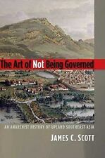 Yale Agrarian Studies: The Art of Not Being Governed : An Anarchist History...