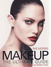 Makeup The ultimate guide ' Morris, Rae