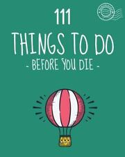 111 Things to Do Before You Die. Bucket List. List of Ideas to Do. Barcelover...