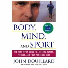 Body, Mind and Sport: The Mind-Body Guide to Lifelong Health, Fitness, and Your