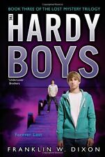 Forever Lost: Book Three in the Lost Mystery Trilogy (Hardy Boys (All New) Under