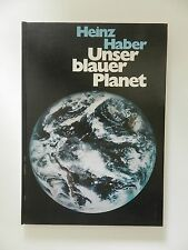 Heinz Haber Unser blauer Planet