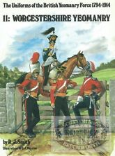 WORCESTERSHIRE YEOMANRY - Uniforms of the British Yeomanry Force 1794-1914