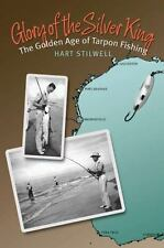 NEW - Glory of the Silver King: The Golden Age of Tarpon Fishing